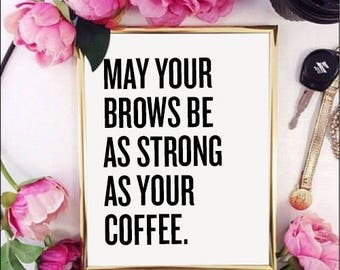 Brow Game Strong | 8x10 Typography Print Eyebrows Coffee