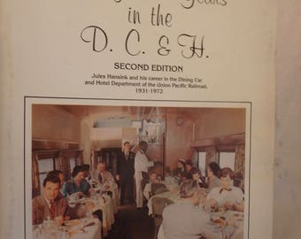 1987 edition of Forty-One years in the D. C. & H. -dining cars in union pacific RR- 1932-1972