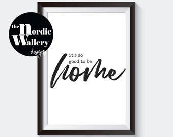 Home print/ Home printable/ Home wall art/ It's so good to be home/ Home quote printable/ Home sign printable/ Typography wall art