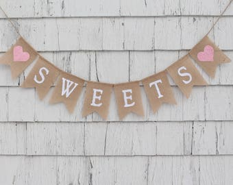 Sweets Burlap Banner, Sweets Garland, Sweets Burlap Bunting, Rustic Bridal Shower, Rustic Baby Shower Decorations, Sweets Table Sign