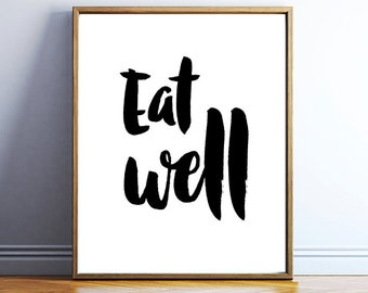 Art poster download - eat well kitchen quote wall art - printable kitchen wall art - food quote digital poster - DOWNLOADABLE QUOTE ARTWORK