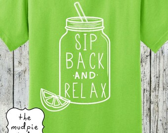 Sip Back and Relax Mason Jar - Teacher Adult Youth Graphic Tshirt Shirt