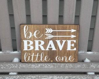 Woodland Nursery, Be Brave Little One,Childrens Room Decor, Playroom Sign, Tribal Nursery, Painted Arrow Sign