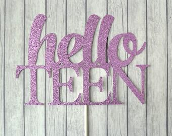 HELLO TEEN Birthday Cake Topper, Teen Cake Topper, Teenager Cake Topper, 13th Birthday Cake Topper, Glitter Cake Topper, 13th Birthday