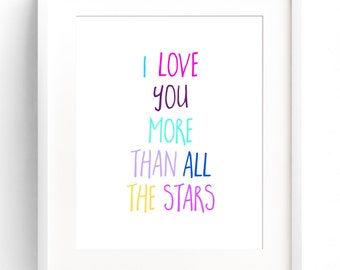 I Love You More Than All The Stars Nursery Print Rainbow Nursery Decor Wall Art Children's Typography Print Inspirational Child Room Quote