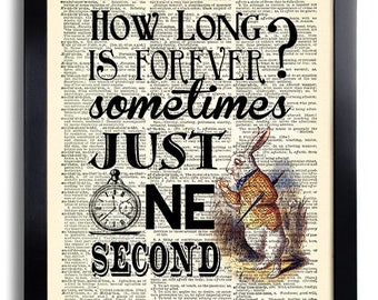 Alice in Wonderland Wall Art Poster Art, Alice in Wonderland Quotes How Long is Forever Quote art print on book page Vintage Alice Print 564