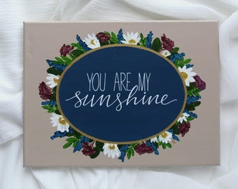 """9""""x12"""" You Are My Sunshine Hand Painted Canvas / Calligraphy"""