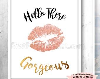 Hello Gorgeous, Best Friend Art, Hello Gorgeous Sign, Hello Gorgeous Print, Trendy Print, Bathroom Print, Pink Lips, Gold Font,