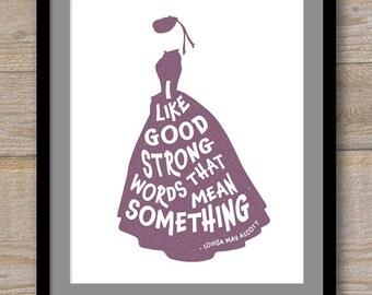 Digital File - I like Good Strong Words That Mean Something - Louisa May Alcott - Little Women