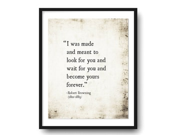 Robert Browning Quote Print, Wedding Vow Quote, Literary Quote Art Print, Anniversary Wedding Gift Idea, Love Romantic Quote Art Print