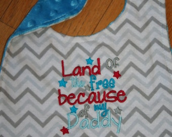 Land of the Free Because of My Daddy Baby Bib