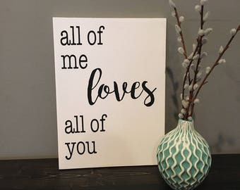 All of me loves all of you - Wood sign - Wall decor - Wedding - Anniversary - Black and White