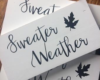 Sweater Weather sign, Farmhouse decor