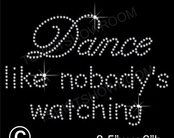 Dance Like Nobody's Watching Rhinestone Hotfix Transfer Iron on Applique Motif with a free small transfer to try on