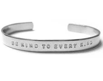 Be Kind To Every Kind Hand Stamped Cuff Bracelet - Stainless Steel Metal - Hand Stamped Jewelry - Vegan - Cruelty-Free - 25% Profits Donated