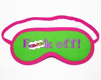 F()ck Off Sleep Mask, neon shameless eyemask, Mature gift under 20 for her, fuchsia sleepmask, sleeping eye mask. You can choose silk back!