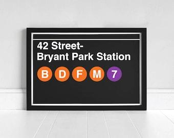 42 Street- Bryant Park Station - New York Subway Sign - Art Print