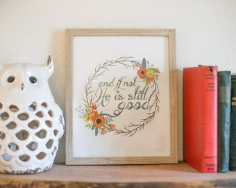 8x10 And If Not, He is Still Good // Print from Manda Julaine Designs