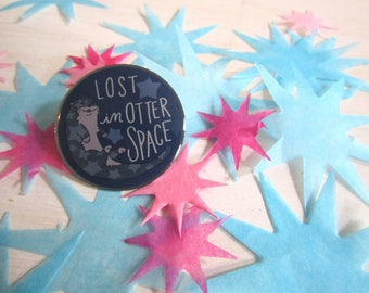 Lost In Otter Space Glossy Pin