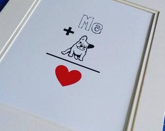 8.5X11 Print. ME+PET=Heart / I ruff you.