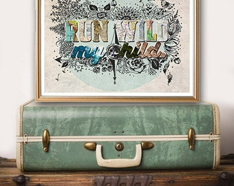 run wild my child - bohemian art - mixed media art - boho decor