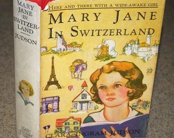 Mary Jane in Switzerland  by Clara Ingram Judson hardback  vintage children's book, 1931 edition, Mary Jane book series