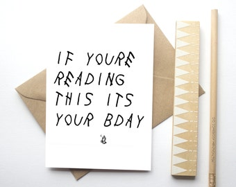 Drake - If Your Reading This It's Your Birthday - Happy Birthday Card