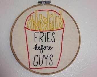 Fries Before Guys embroidery hoop wall art