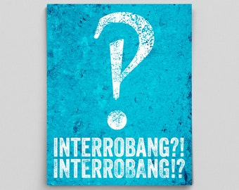 Interrobang Poster English Grammar Print Punctuation Gifts for Teachers Editor Copywriter Writer Typographic Print Back to School Gifts