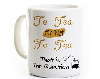 Shakespeare Tea Cup - To Tea or Not To Tea - Writer English Coffee Mug - Tea Drinker Gift