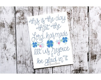 This is the Day That the Lord Has Made Psalms 118:24 Handlettering 8x10 Print
