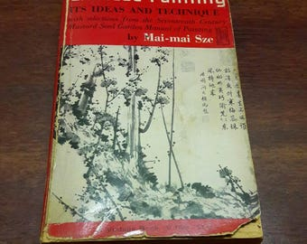 The Way Of Chinese Painting, It's Ideas And Technique by Mai-mai Sze, Vintage Paperback 1959