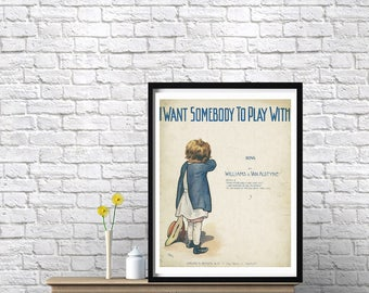 Inspirational Wall Art I Want Somebody To Play With Song Vintage Poster Print Original from 1909 Print Wall Hanging Decor Best Friend Gift