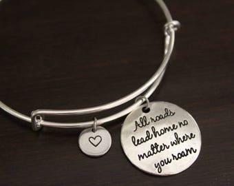 All Roads Lead Home No Matter Where You Roam Bangle Bracelet - Wanderer Gift - Traveler Gift - Hiker Gift - I/B/H