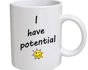I have potential - good luck for a science teacher or student, science geek and others.