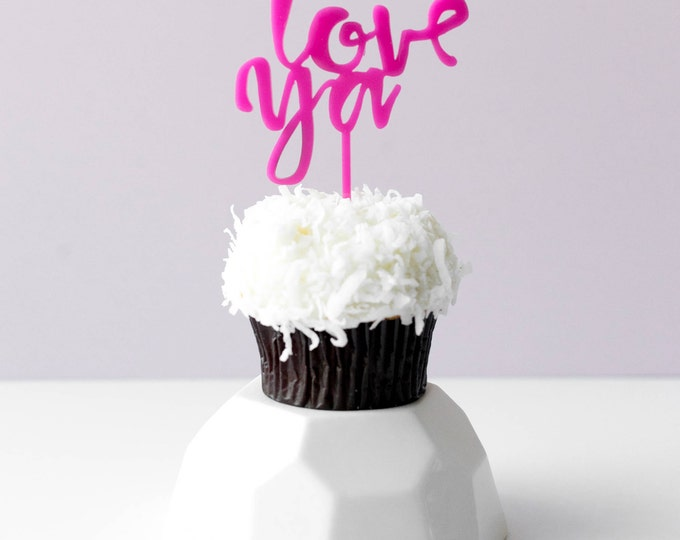 Love Ya, 1 CT., Mini Cake or Cupcake Topper, Laser Cut, Acrylic, Birthday Party, Celebrate, Job Promotion, Graduation,  Bridal Shower