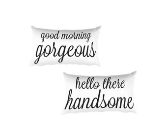 "Good Morning Gorgeous & Hello There Handsome Pillow 20"" X 12"" // Home Decor // Wedding Gift // Handmade // New Home Gift // Wedding"