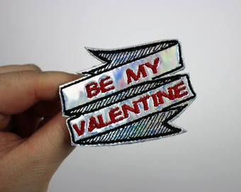 Be My Valentine Tattoo Scroll Hair Clip or Brooch, Holographic or Rainbow