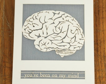 You've Been on my Mind, Laser cut greeting card, brain, thinking of you, fun, creative, unique design for some one cool