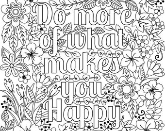Printable 'Do More of What Makes You Happy' flower design coloring page for Adults