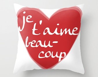 Je T'aime Pillow Cover - Red Heart - Home Decor - Love - Valentines Day Pillow -  includes insert