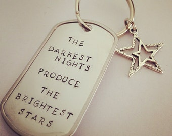 The Darkest Nights Produce the Brightest Stars Keychain