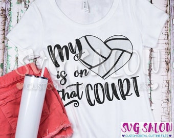 My Heart Is On That Court Volleyball Mom Mother Cheer Cut File svg eps dxf jpeg png Cricut Design Space Silhouette Studio Cameo Sublimation