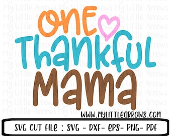 One thankful Mama SVG - thankful svg - blessed mama svg - thankful dxf - One thankful Mama dxf - womens thanksgiving svg - thanksgiving svg