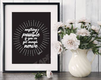 Anything's Possible If You've Got Enough Nerve - Harry Potter Quote - Ginny Weasley - J.K. Rowling - Digital Download Printable Decor