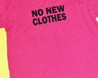 Repurpose Tee Shirt / No New Clothes Slogan Tee / Pink Solid Tone Top / Large