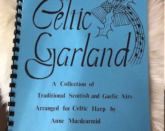 Celtic Garland: A collection of Traditional Scottish and Gaelic Airs