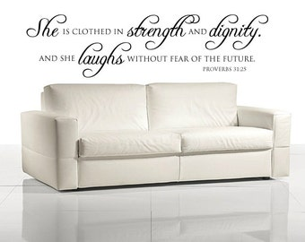 She is clothed in strength and dignity and she laughs without fear of the future - Proverbs 31:25 - Vinyl Wall Decal