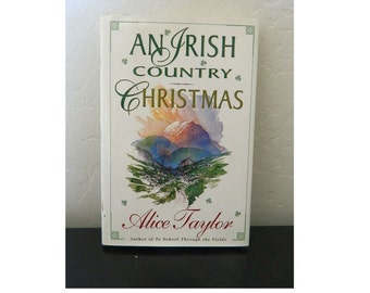 An Irish Country Christmas - Hardcover - By Alice Taylor - 1995