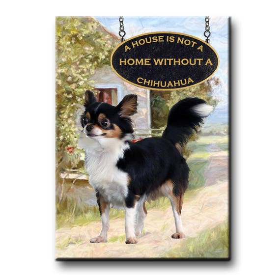 Chihuahua a House is Not a Home Fridge Magnet No 2